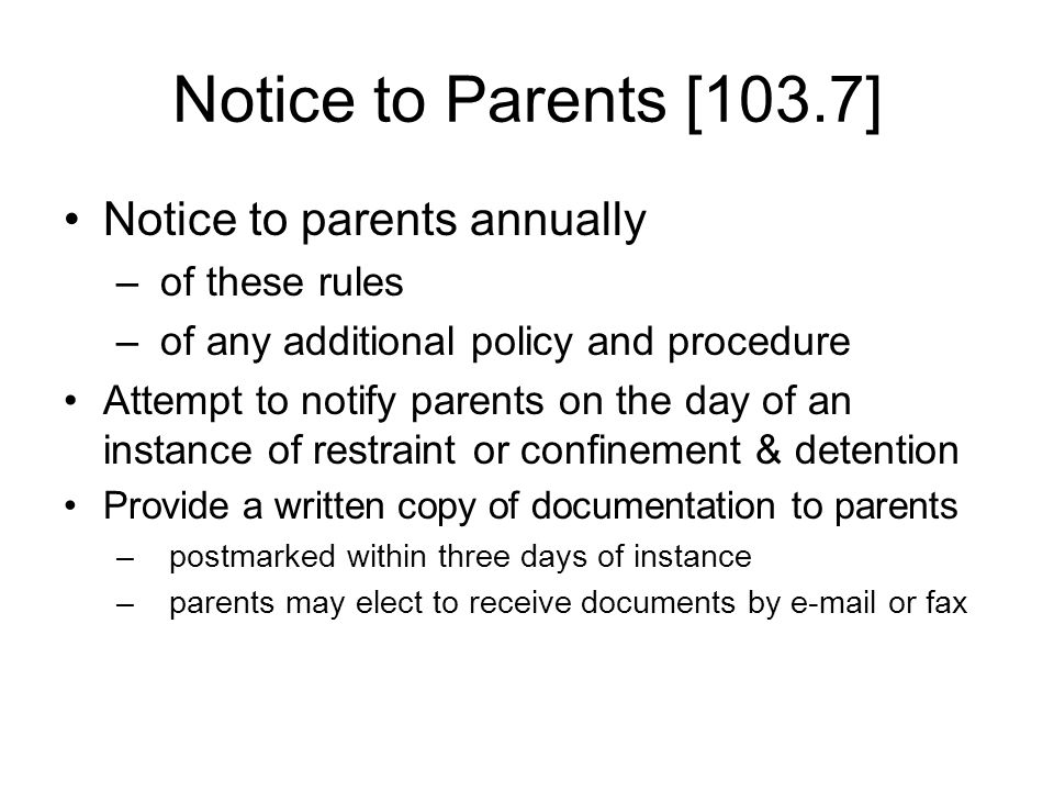 Notice to Parents [103.7] Notice to parents annually of these rules